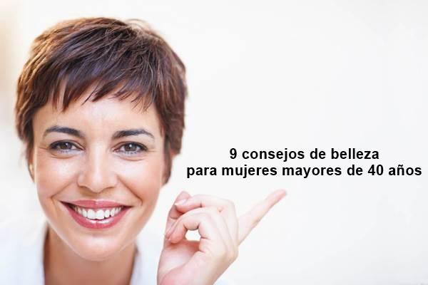 9 Consejos de belleza para mujeres mayores de 40 años